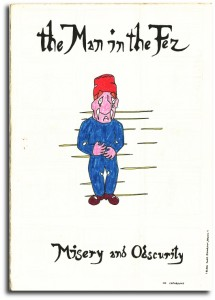 Man In The Fez : Misery and Obscurity