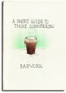 Short Guide to Those Considering Barwork