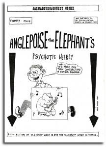 Anglepoise the Elephant's Psychotic Weekly